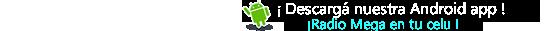 Descargá la app de Mega para escucharnos en vivo desde tu celu Android